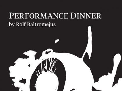 Performance-Dinner<br>Rolf Baltromejus